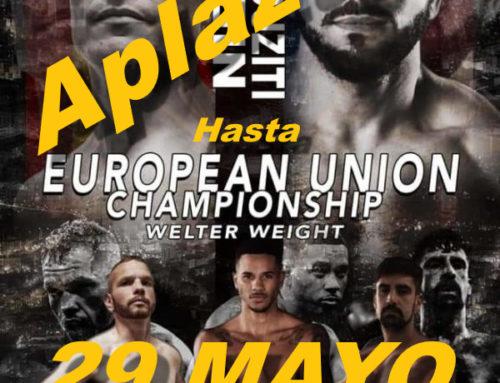 APLAZADO Campeonato Unión Europea Welter —- Hasta 29 Mayo 2020